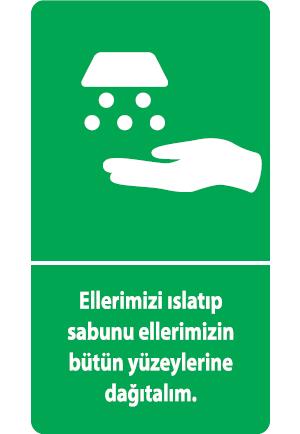 Ellerimizi ıslatıp sabunu ellerimizin bütün yüzeylerine dağıtalım